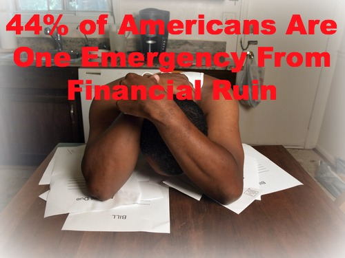 Despite having jobs, nearly half of all Americans are one emergency away from ruin.